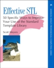 Image for Effective STL: 50 Specific Ways to Improve Your Use of the Standard Template Library