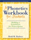 Image for Phonetics Workbook for Students, A : Building a Foundation for Transcription