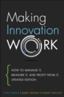 Image for Making innovation work  : how to manage it, measure it, and profit from it