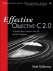Image for Effective Objective-C 2.0: 52 specific ways to improve your iOS and OS X programs