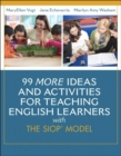 Image for 99 more ideas and activities for teaching English learners with the SIOP model