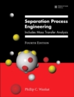 Image for Separation process engineering  : includes mass transfer analysis