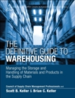 Image for The definitive guide to warehousing  : managing the storage and handling of materials and products in the supply chain