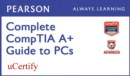 Image for Complete CompTIA A+ Guide to PCs Pearson uCertify Course Student Access Card