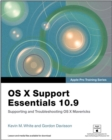 Image for OS X support essentials 10.9: supporting and troubleshooting OS X Mavericks