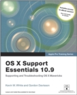 Image for Apple Pro Training Series : OS X Support Essentials 10.9: Supporting and Troubleshooting OS X Mavericks