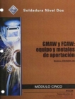 Image for ES29205-09 GMAW and FCAW - Equipment and Filler Metals Trainee Guide in Spanish