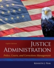 Image for Justice administration  : police, courts, and corrections management
