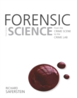 Image for Forensic science  : from the crime scene to the crime lab