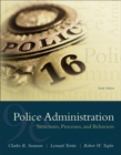 Image for Police administration  : structures, processes, and behavior