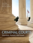 Image for Criminal courts  : structure, process, and issues