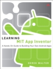 Image for Learning MIT App Inventor  : a hands-on guide to building your own Android apps