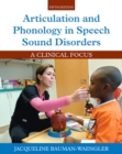 Image for Articulation and Phonology in Speech Sound Disorders : A Clinical Focus
