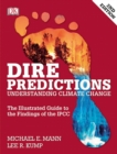 Image for Dire predictions  : understanding climate change