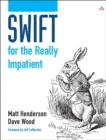 Image for Swift for the really impatient