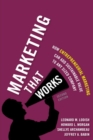 Image for Marketing That Works : How Entrepreneurial Marketing Can Add Sustainable Value to Any Sized Company