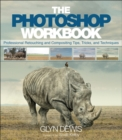 Image for The Photoshop workbook  : professional retouching and compositing tips, tricks, and techniques