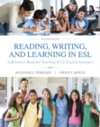 Image for Reading, writing and learning in ESL  : a resource book for teaching K-12 English learners