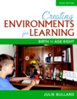 Image for Creating environments for learning  : birth to age eight