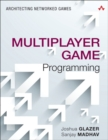 Image for Multiplayer game programming  : architecting networked games