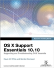 Image for Apple Pro Training Series: OS X Support Essentials 10.10: Supporting and Troubleshooting OS X Yosemite, Print + Digital Bundle, 1/e