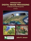 Image for Introductory digital image processing  : a remote sensing perspective