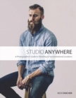 Image for Studio anywhere  : a photographer's guide to shooting in unconventional locations
