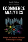 Image for Ecommerce analytics  : analyze and improve the impact of your digital strategy