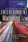 Image for The Definitive Guide to Entertainment Marketing : Bringing the Moguls, the Media, and the Magic to the World