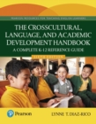Image for The crosscultural, language, and academic development handbook  : a complete K-12 reference guide