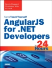 Image for AngularJS for .NET Developers in 24 Hours, Sams Teach Yourself