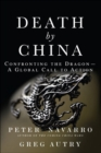 Image for Death by China : Confronting the Dragon - A Global Call to Action (paperback)