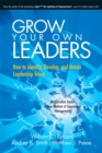 Image for Grow Your Own Leaders : How to Identify, Develop, and Retain Leadership Talent