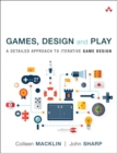 Image for Games, design and play  : a detailed approach to iterative game design