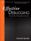 Image for Effective debugging  : 66 specific ways to debug software and systems
