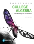 Image for College algebra with modeling & visualization