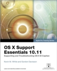 Image for OS X support essentials 10.11  : supporting and troubleshooting OS X EI Capitan