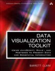 Image for Data visualization toolkit: using JavaScript, Rails, and Postgres to present data and geospatial information