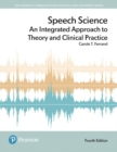 Image for Speech science  : an integrated approach to theory and clinical practice