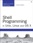 Image for Shell Programming in Unix, Linux and OS X : The Fourth Edition of Unix Shell Programming