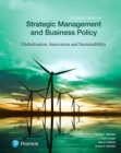 Image for Strategic management and business policy  : globalization, innovation, and sustainability