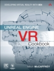 Image for Unreal Engine VR cookbook  : developing virtual reality with UE4