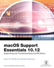 Image for macOS Support Essentials 10.12 - Apple Pro Training Series: Supporting and Troubleshooting macOS Sierra