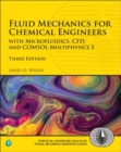 Image for Fluid mechanics for chemical engineers  : with microfuidics, CFD, and COMSOL multiphysics 5
