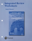 Image for Integrated Review Worksheets for Beginning and Intermediate Algebra with Applications & Visualization