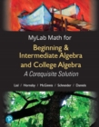 Image for MyLab Math with Pearson eText -- Standalone Access Card -- for Beginning & Intermediate Algebra and College Algebra : A Corequisite Solution, 18-Week Access
