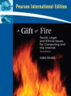 Image for A Gift of Fire : Social, Legal, and Ethical Issues for Computing and the Internet : International Version