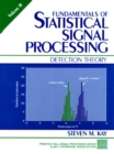 Image for Fundamentals of statistical signal processingVol. 2: Detection theory