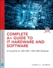 Image for Complete A+ Guide to IT Hardware and Software: A CompTIA A+ Core 1 (220-1001) & CompTIA A+ Core 2 (220-1002) Textbook