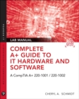 Image for Complete A+ Guide to IT Hardware and Software Lab Manual: A CompTIA A+ Core 1 (220-1001) & CompTIA A+ Core 2 (220-1002) Lab Manual